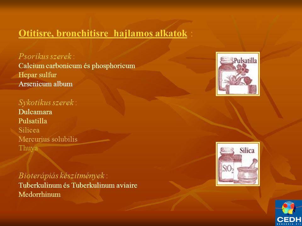 Otitisre, bronchitisre hajlamos alkatok :