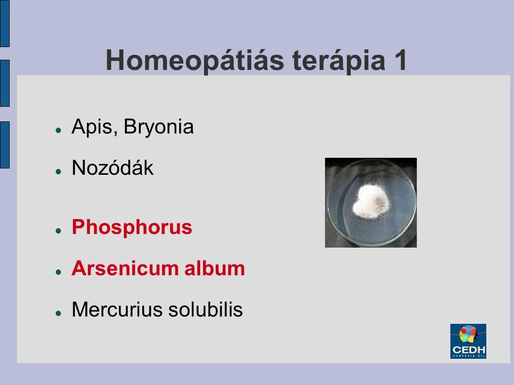 Homeopátiás terápia 1 Apis, Bryonia Nozódák Phosphorus Arsenicum album