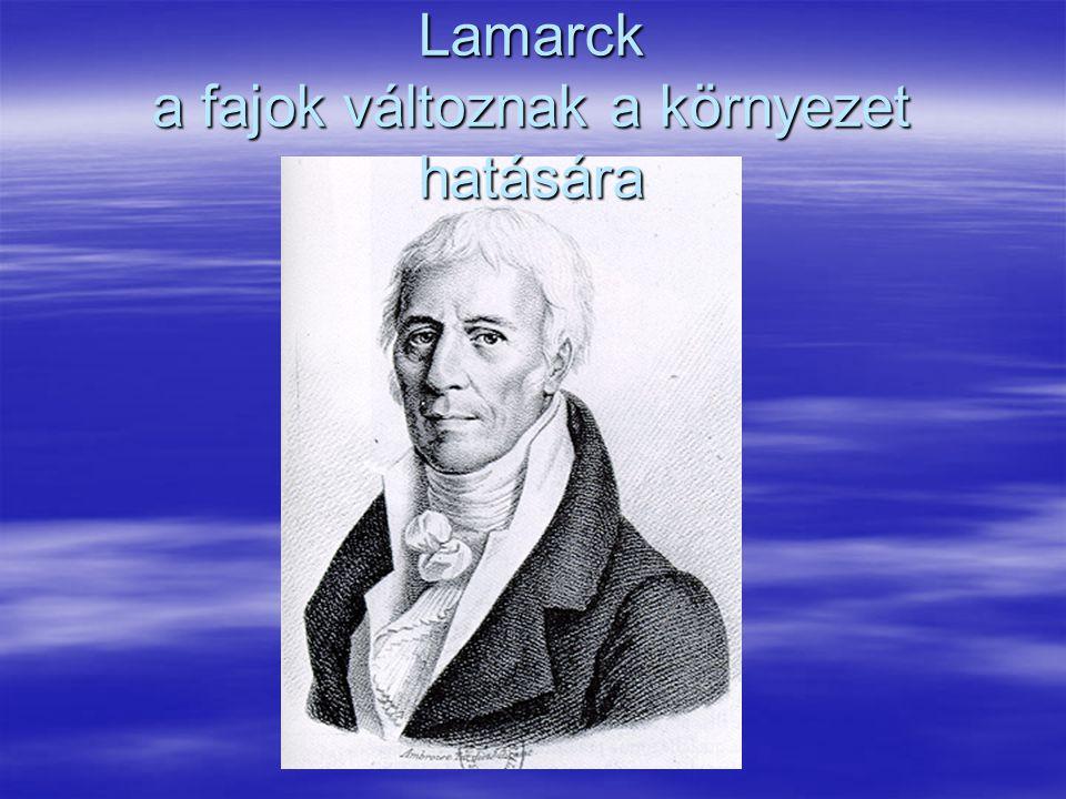 Lamarck a fajok változnak a környezet hatására