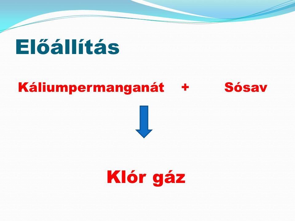 Előállítás Káliumpermanganát + Sósav Klór gáz