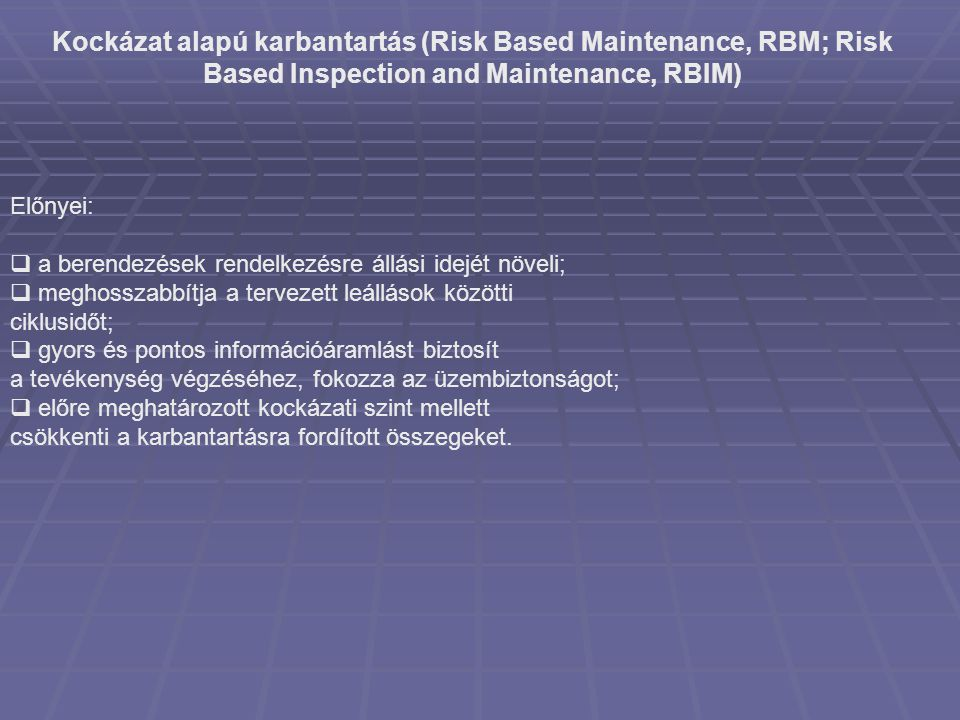 Kockázat alapú karbantartás (Risk Based Maintenance, RBM; Risk Based Inspection and Maintenance, RBIM)