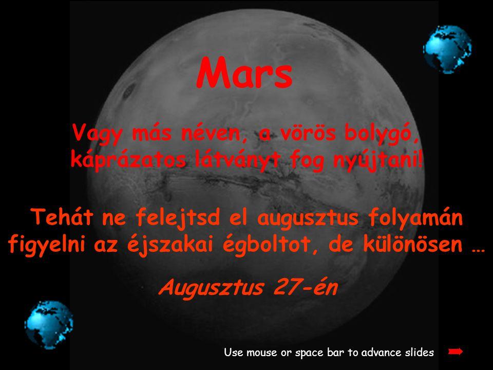 Vagy más néven, a vörös bolygó, káprázatos látványt fog nyújtani!