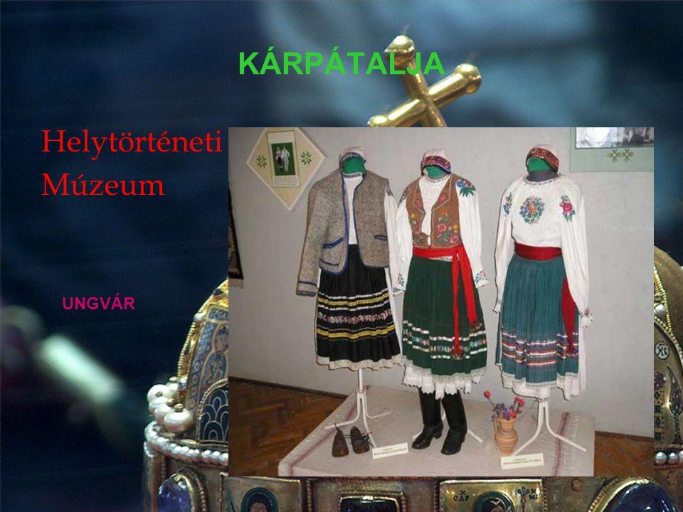 KÁRPÁTALJA Helytörténeti Múzeum UNGVÁR