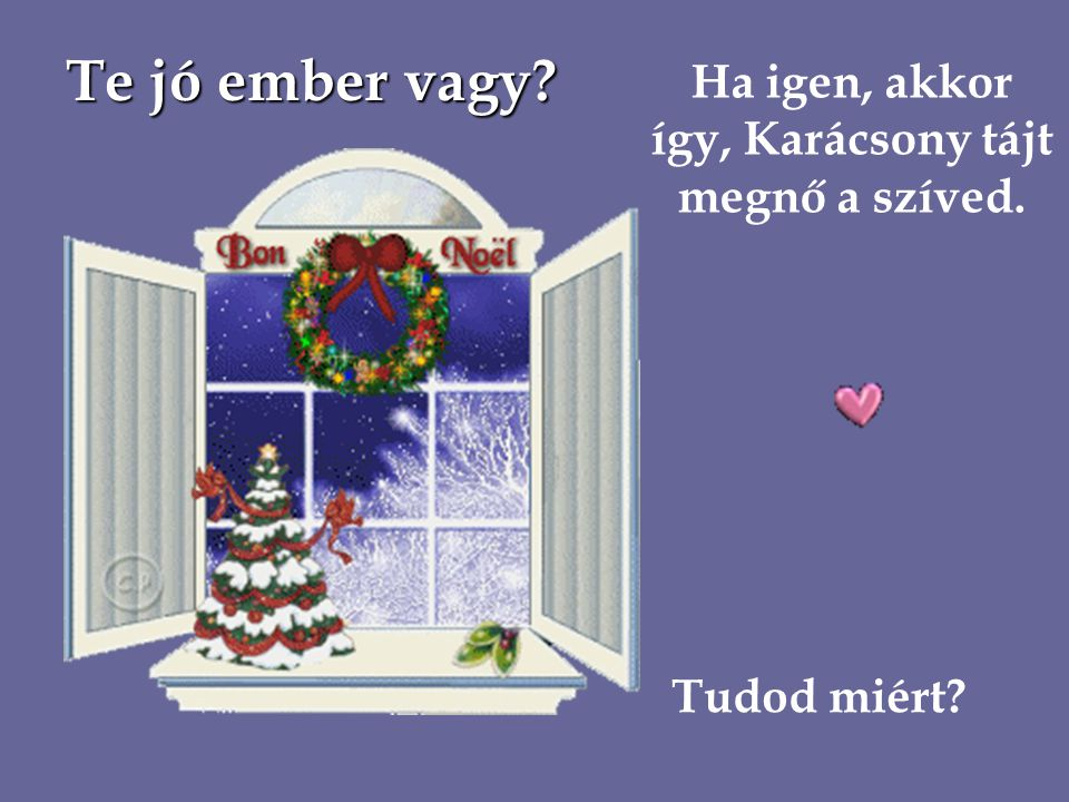 Ha igen, akkor így, Karácsony tájt megnő a szíved.