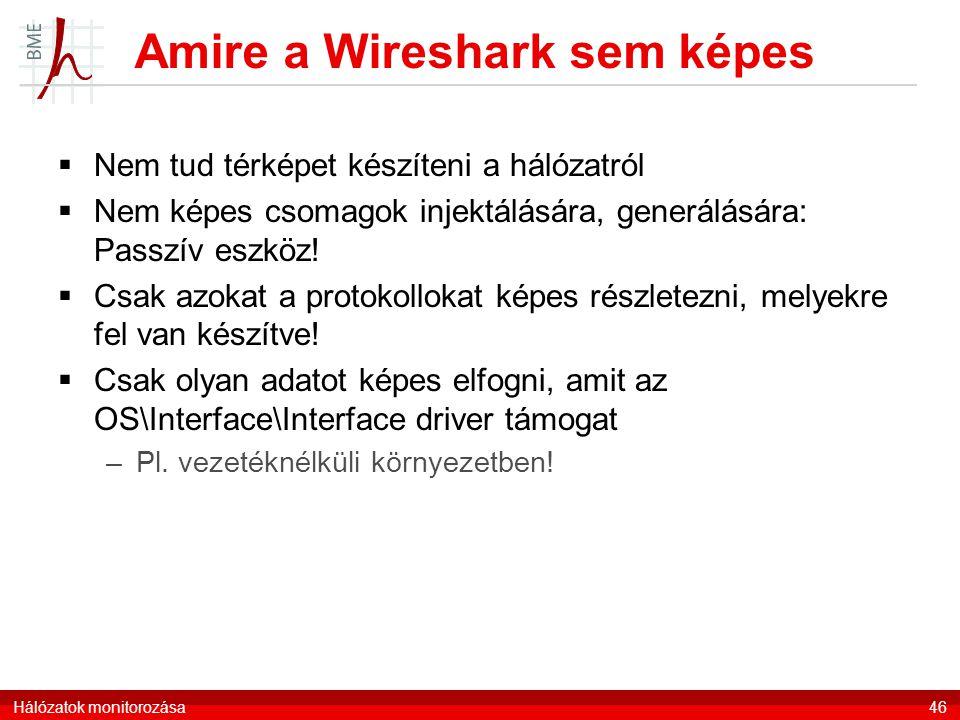 Amire a Wireshark sem képes