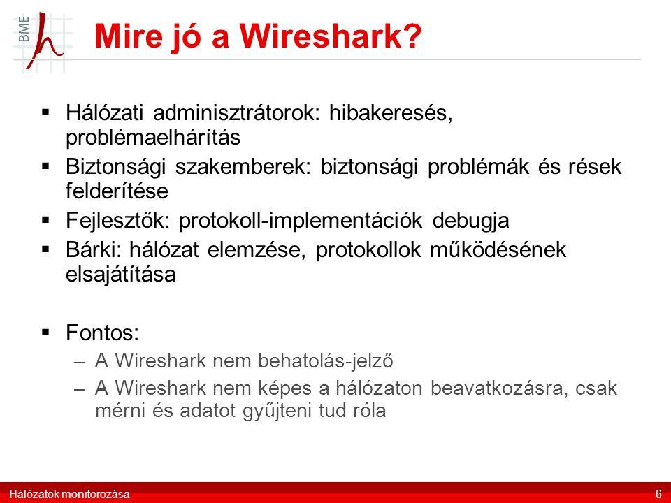 Mire jó a Wireshark Hálózati adminisztrátorok: hibakeresés, problémaelhárítás. Biztonsági szakemberek: biztonsági problémák és rések felderítése.
