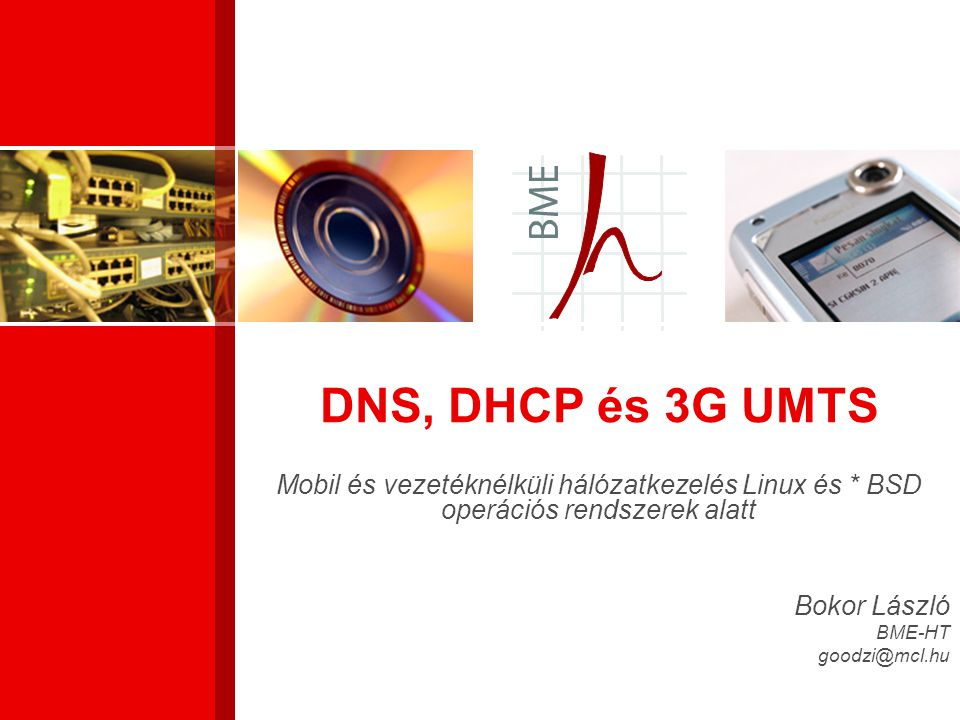DNS, DHCP és 3G UMTS Mobil és vezetéknélküli hálózatkezelés Linux és * BSD operációs rendszerek alatt.
