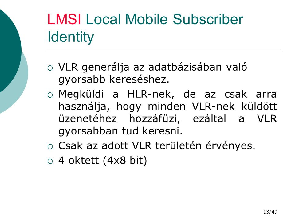 LMSI Local Mobile Subscriber Identity