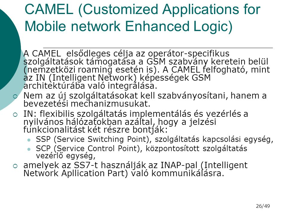 CAMEL (Customized Applications for Mobile network Enhanced Logic)