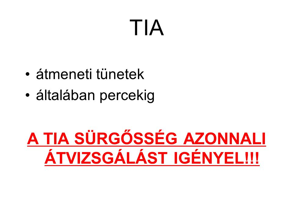 A TIA SÜRGŐSSÉG AZONNALI ÁTVIZSGÁLÁST IGÉNYEL!!!