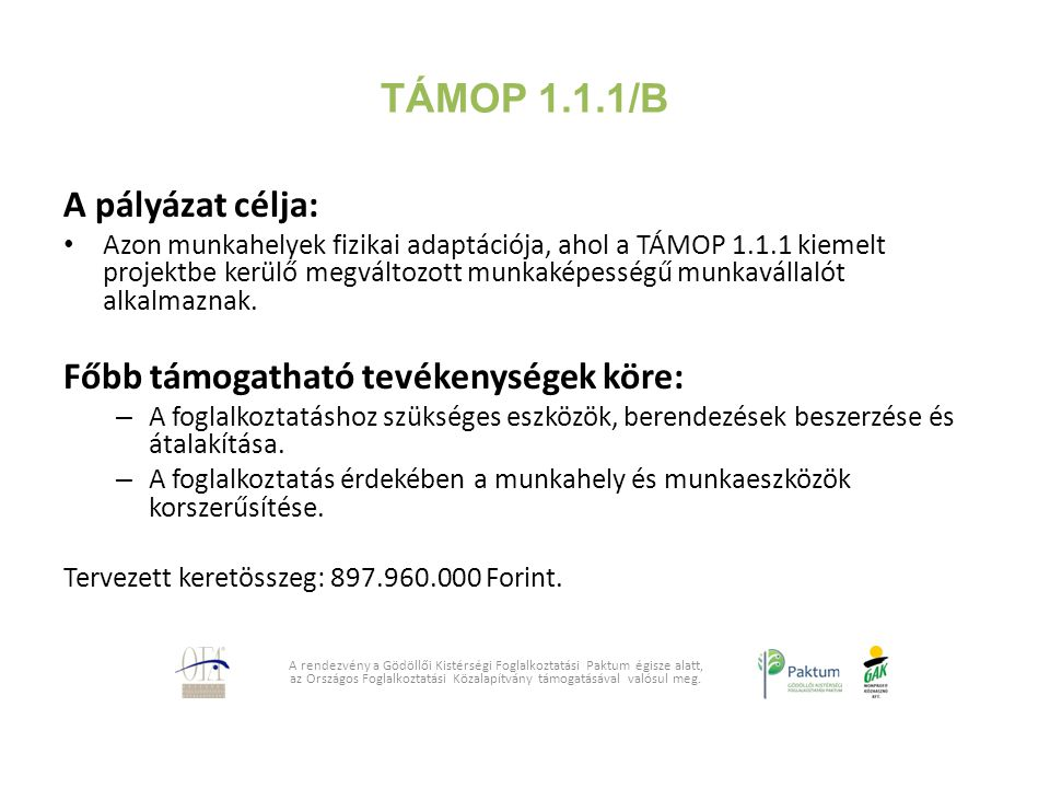 TÁMOP 1.1.1/B A pályázat célja: Főbb támogatható tevékenységek köre: