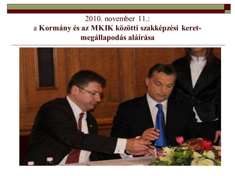 2010. november 11.: a Kormány és az MKIK közötti szakképzési keret-megállapodás aláírása