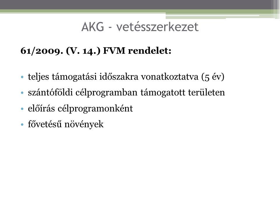 AKG - vetésszerkezet 61/2009. (V. 14.) FVM rendelet: