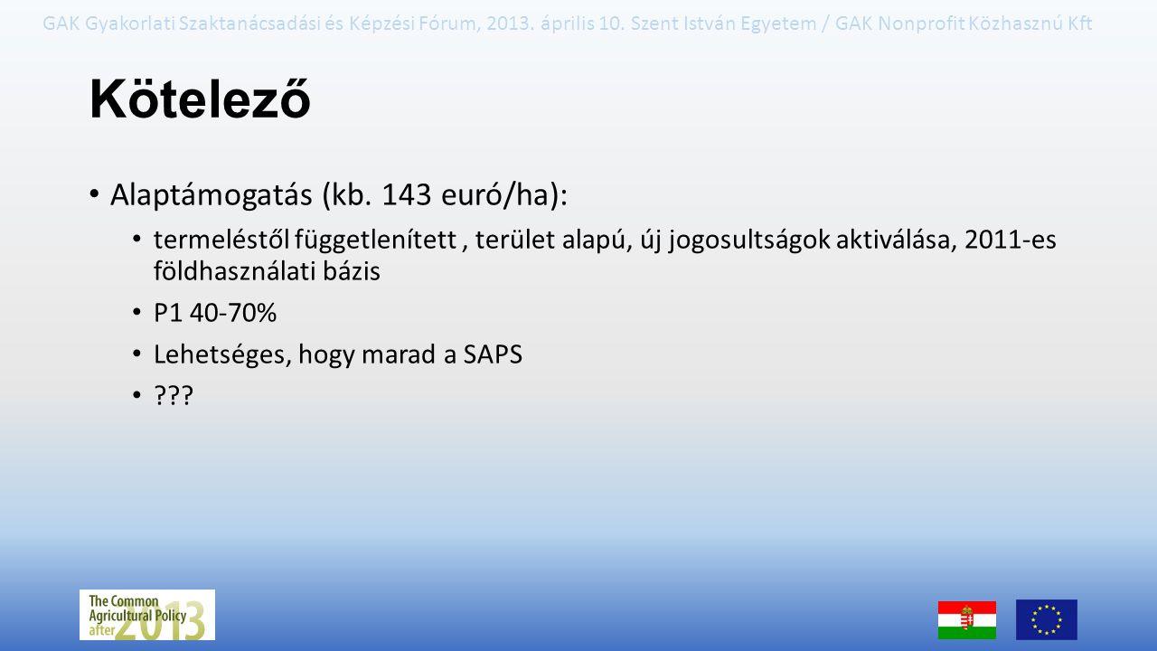 Kötelező Alaptámogatás (kb. 143 euró/ha):