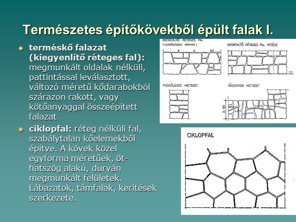Természetes építőkövekből épült falak I.