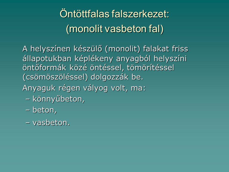 Öntöttfalas falszerkezet: (monolit vasbeton fal)