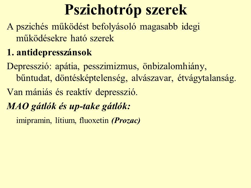 Pszichotróp szerek A pszichés működést befolyásoló magasabb idegi működésekre ható szerek. 1. antidepresszánsok.