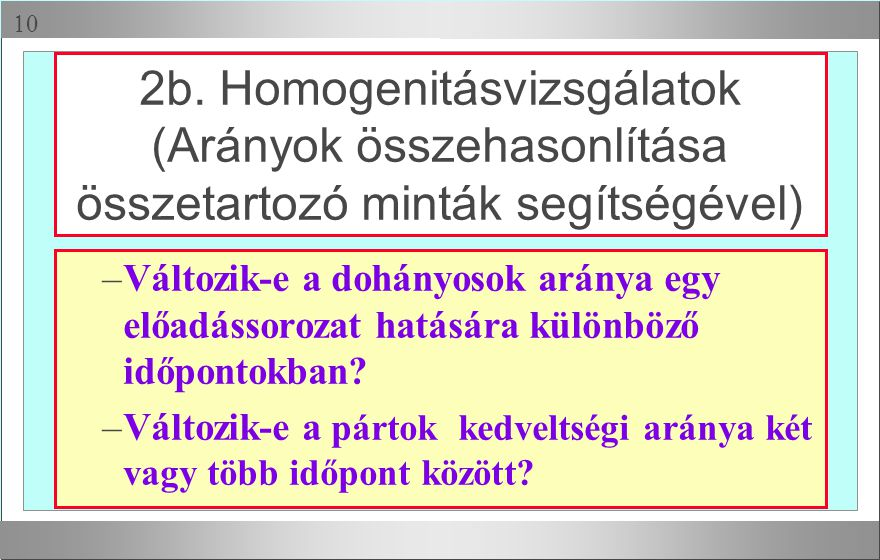 2b. Homogenitásvizsgálatok (Arányok összehasonlítása összetartozó minták segítségével)