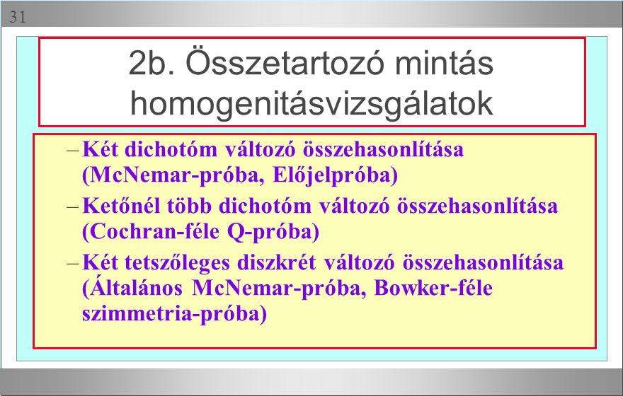2b. Összetartozó mintás homogenitásvizsgálatok
