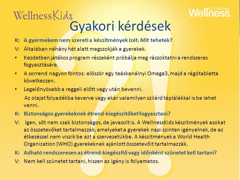 Gyakori kérdések K: A gyermekem nem szereti a készítmények ízét. Mit tehetek V: Általában néhány hét alatt megszokják a gyerekek.