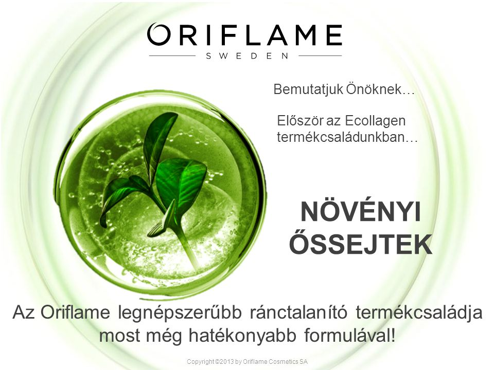 Copyright ©2013 by Oriflame Cosmetics SA