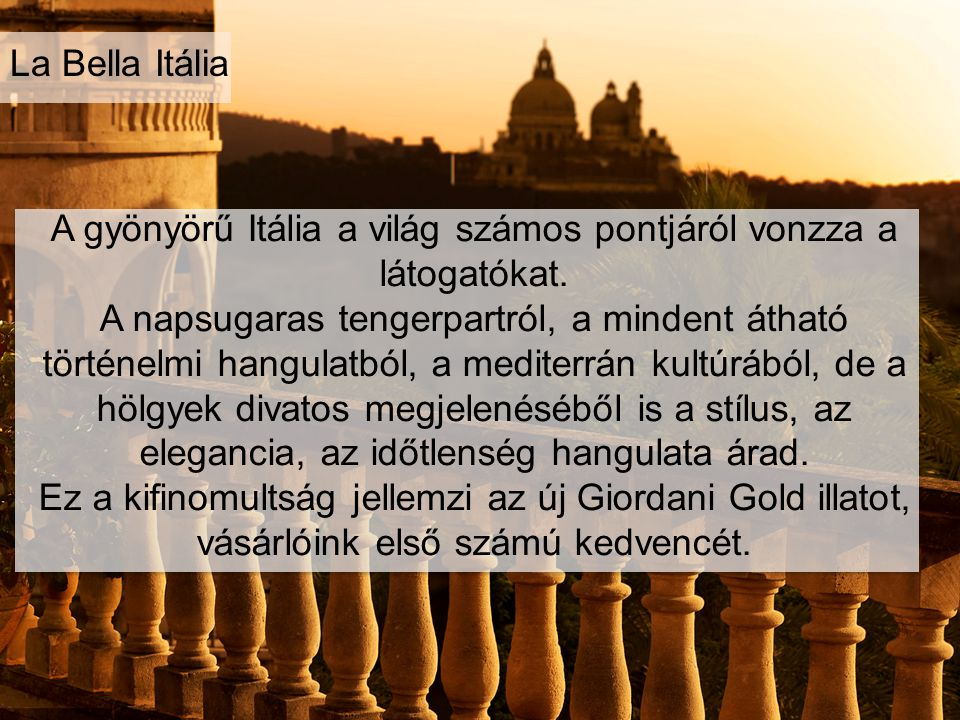 A gyönyörű Itália a világ számos pontjáról vonzza a látogatókat.
