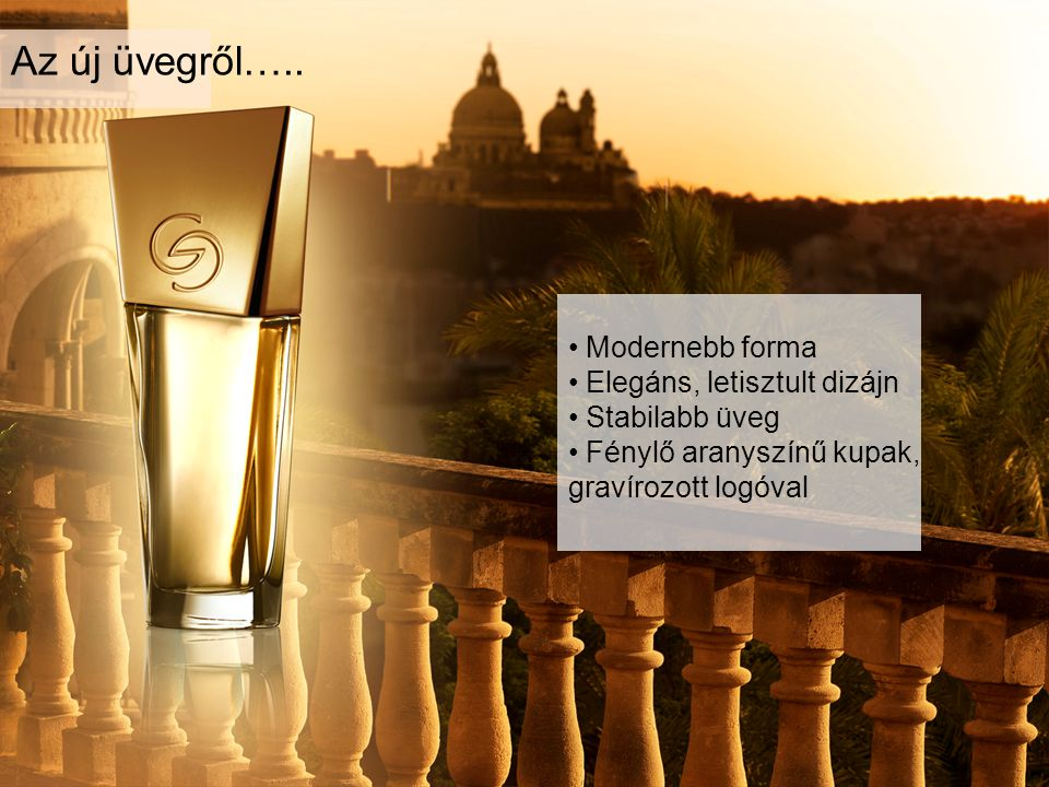 Az új üvegről….. Modernebb forma Elegáns, letisztult dizájn