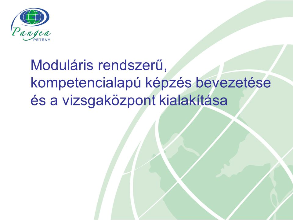 Moduláris rendszerű, kompetencialapú képzés bevezetése és a vizsgaközpont kialakítása