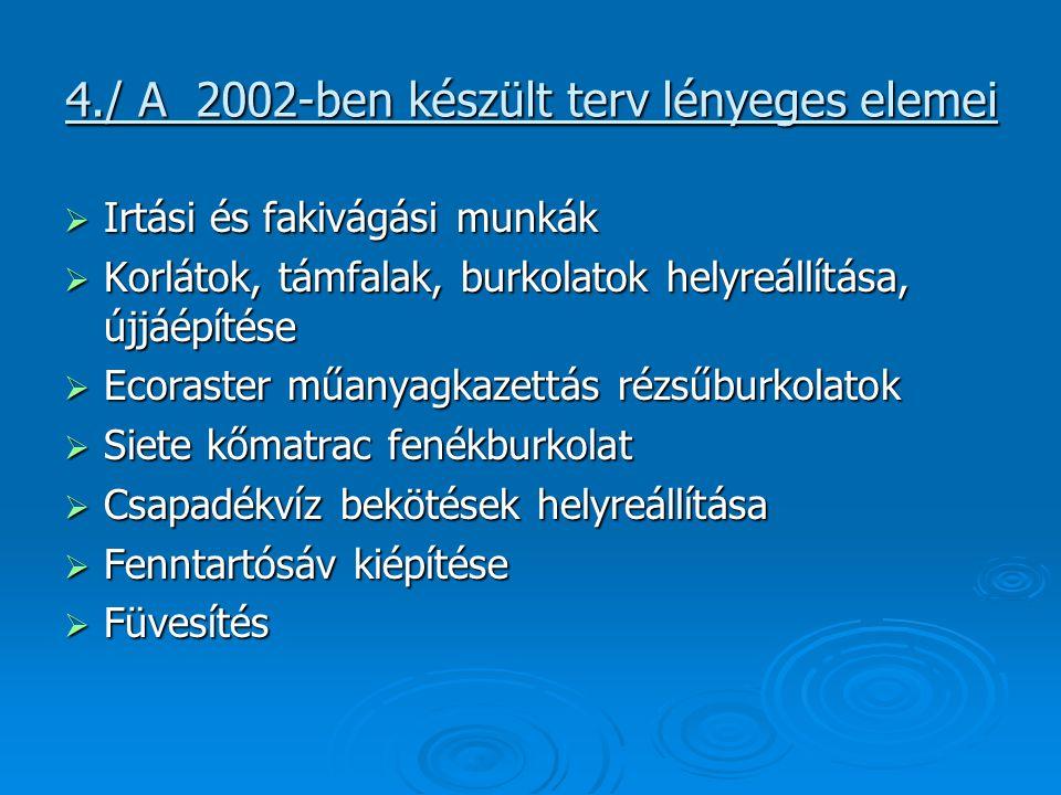4./ A 2002-ben készült terv lényeges elemei