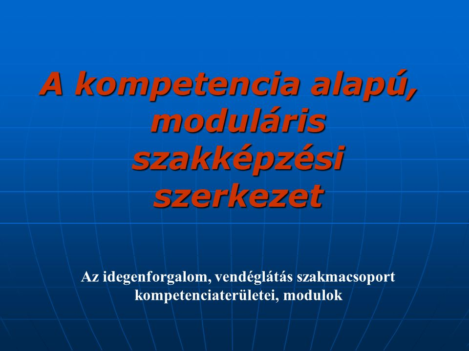 A kompetencia alapú, moduláris szakképzési szerkezet