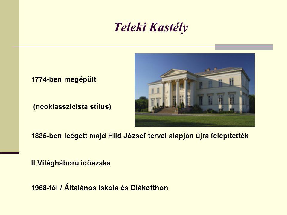 Teleki Kastély 1774-ben megépült (neoklasszicista stílus)