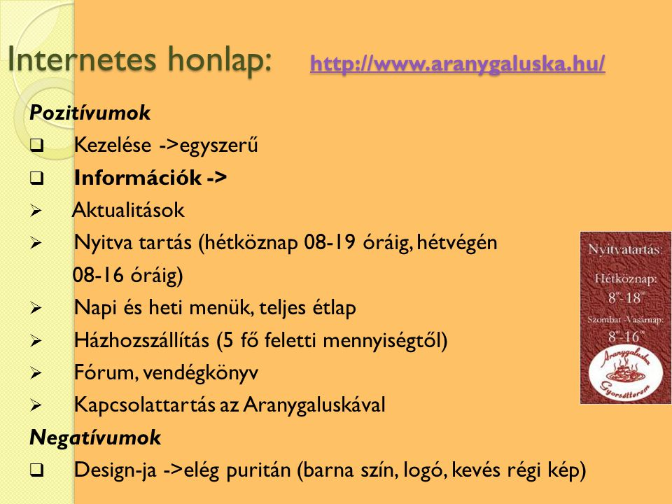 Internetes honlap: http://www.aranygaluska.hu/