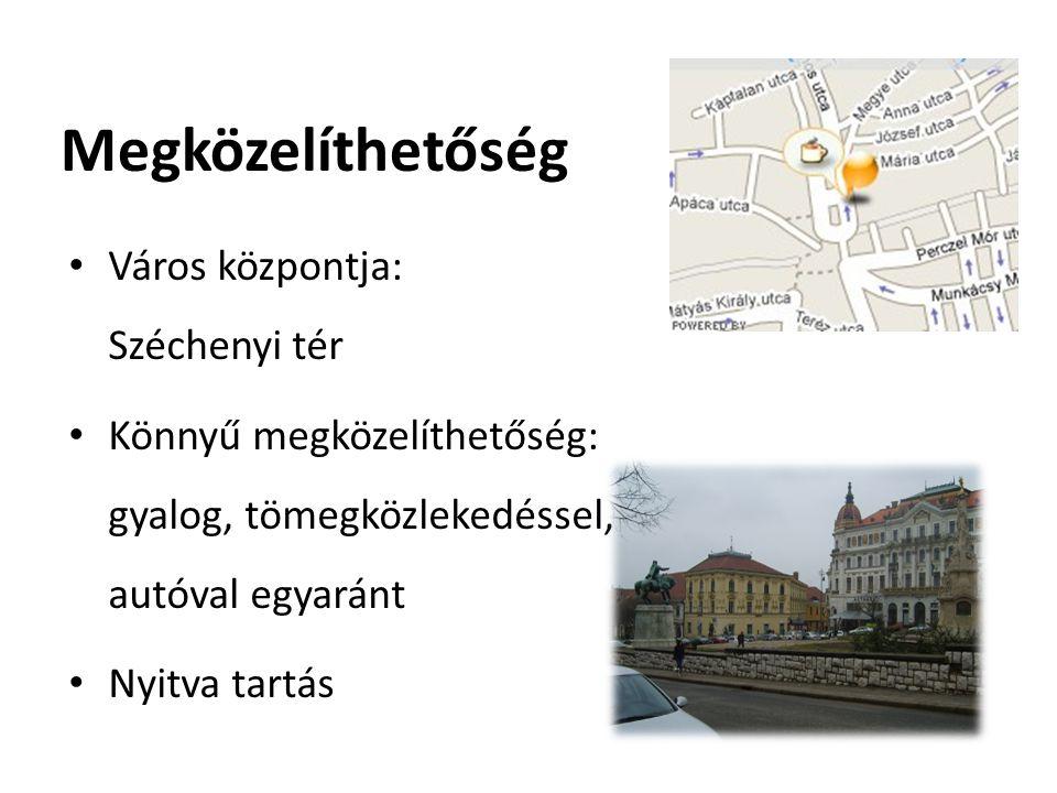 Megközelíthetőség Város központja: Széchenyi tér