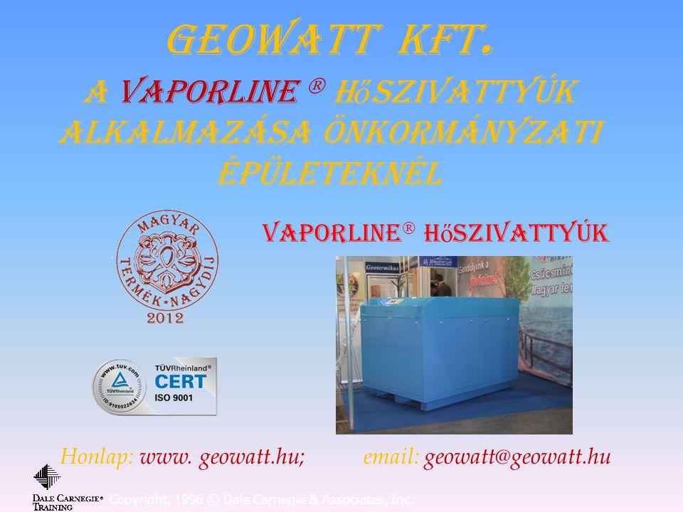 GEOWATT KFT. A Vaporline  hőszivattyúk Alkalmazása Önkormányzati épületeknél