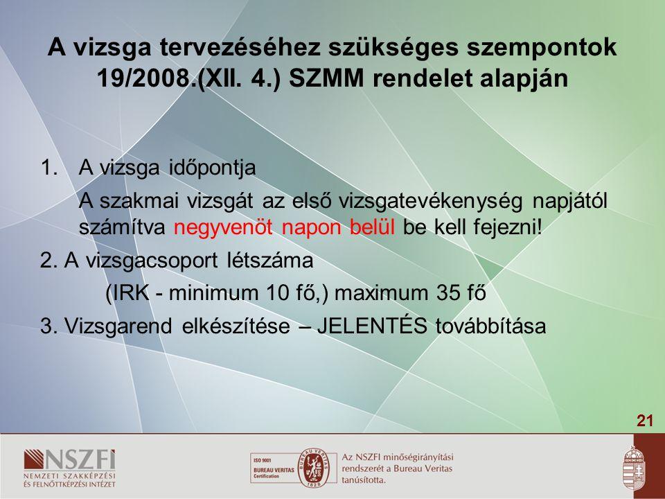 A vizsga tervezéséhez szükséges szempontok 19/2008. (XII. 4