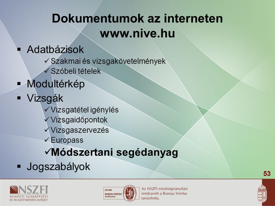 Dokumentumok az interneten www.nive.hu