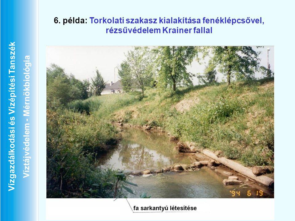 6. példa: Torkolati szakasz kialakítása fenéklépcsővel, rézsűvédelem Krainer fallal