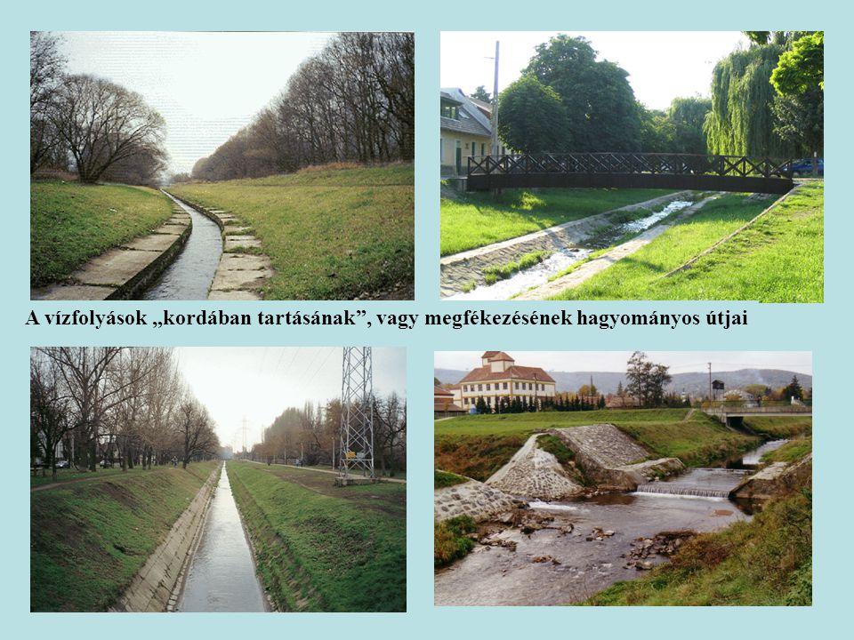 """A vízfolyások """"kordában tartásának , vagy megfékezésének hagyományos útjai"""