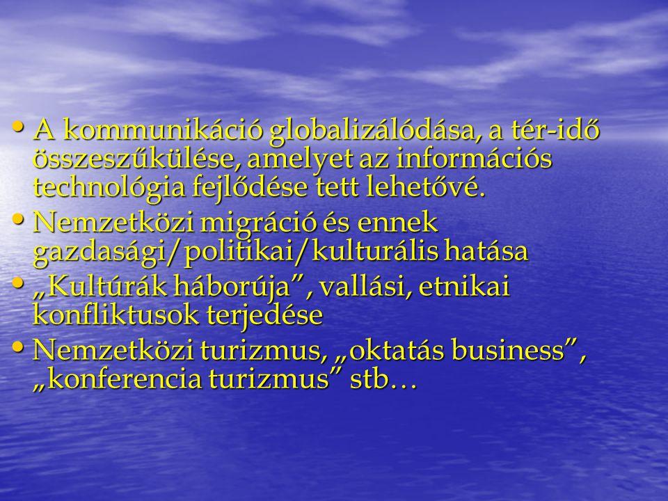 A kommunikáció globalizálódása, a tér-idő összeszűkülése, amelyet az információs technológia fejlődése tett lehetővé.