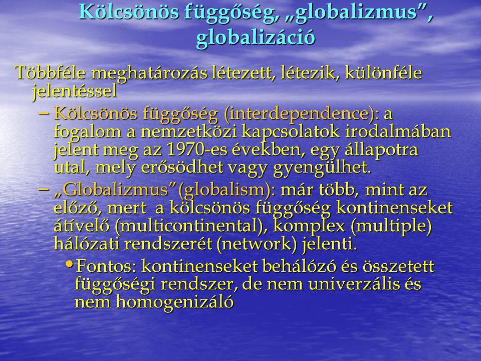 """Kölcsönös függőség, """"globalizmus , globalizáció"""