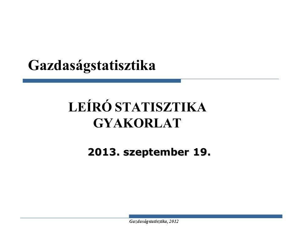 LEÍRÓ STATISZTIKA GYAKORLAT
