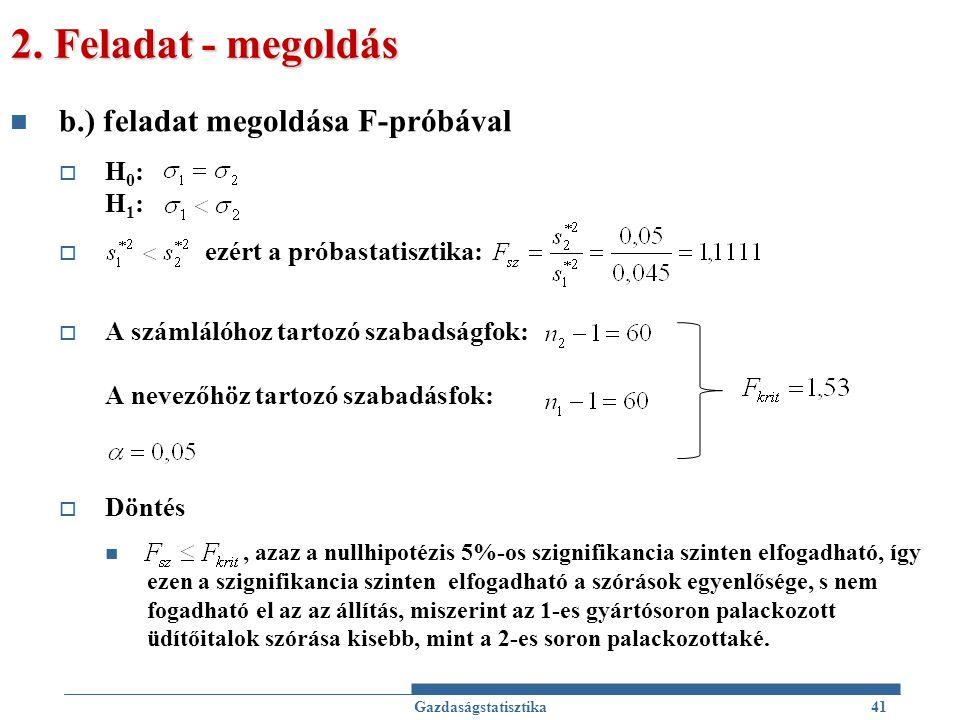 2. Feladat - megoldás b.) feladat megoldása F-próbával H0: H1: