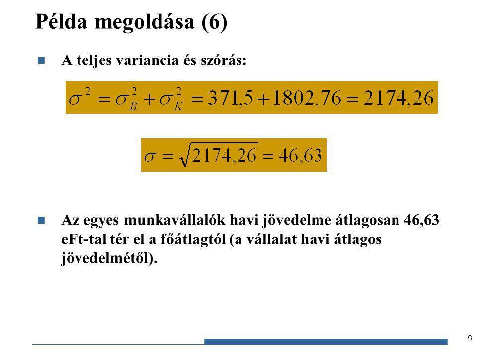 Példa megoldása (6) A teljes variancia és szórás:
