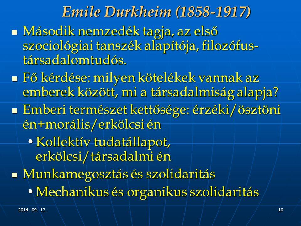 Emile Durkheim (1858-1917) Második nemzedék tagja, az első szociológiai tanszék alapítója, filozófus-társadalomtudós.