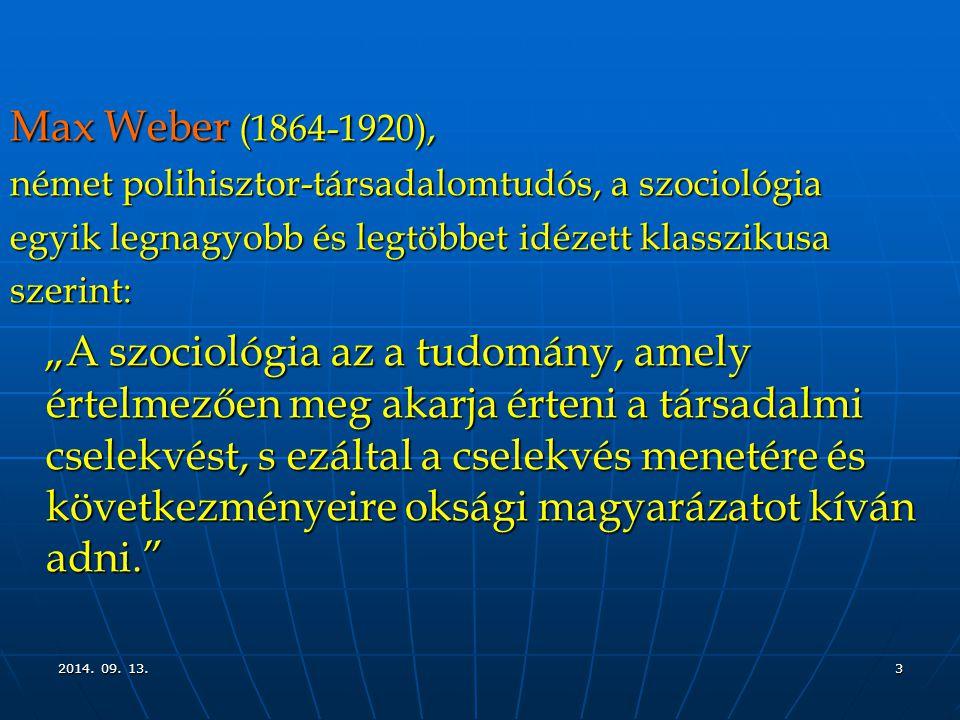 Max Weber (1864-1920), német polihisztor-társadalomtudós, a szociológia. egyik legnagyobb és legtöbbet idézett klasszikusa.