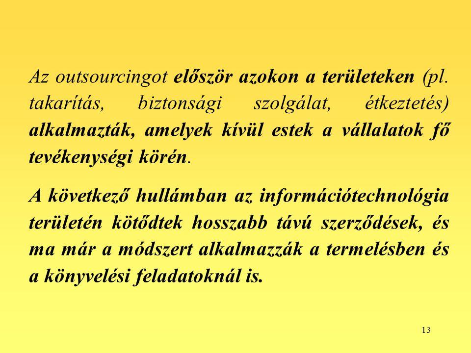 Az outsourcingot először azokon a területeken (pl