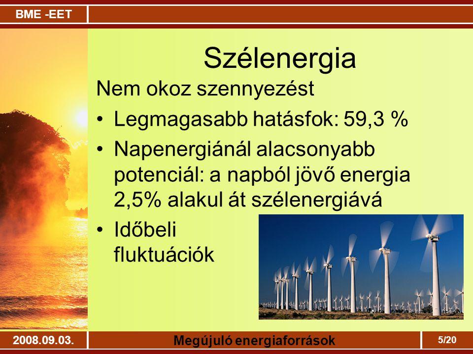 Szélenergia Nem okoz szennyezést Legmagasabb hatásfok: 59,3 %