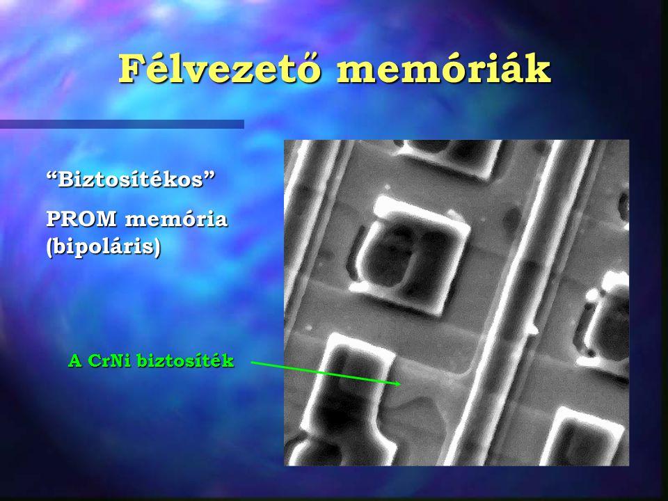 Félvezető memóriák Biztosítékos PROM memória (bipoláris)