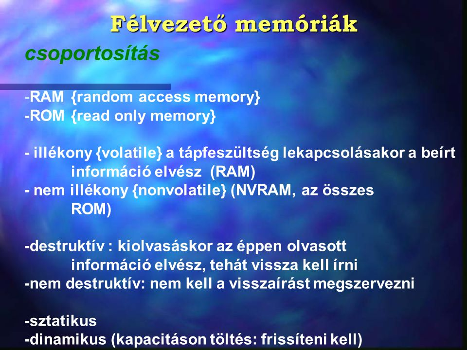 Félvezető memóriák csoportosítás -RAM {random access memory}