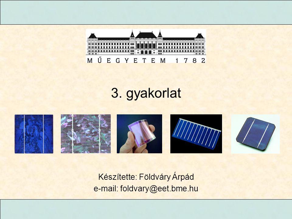 Készítette: Földváry Árpád e-mail: foldvary@eet.bme.hu